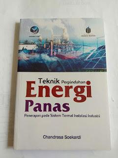 Teknik Perpindahan Energi Panas : Penerapan Pada Sistem Termal Instalasi Industri