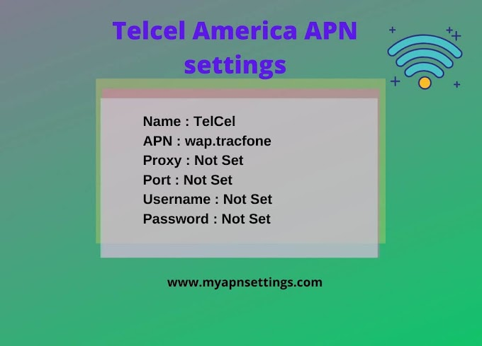 Telcel America APN Settings 2020 for your device