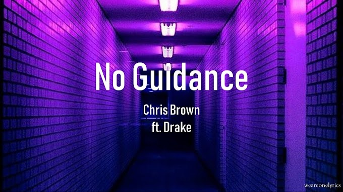 No Guidance Lyrics in English - Chris Brown  ft. Drake