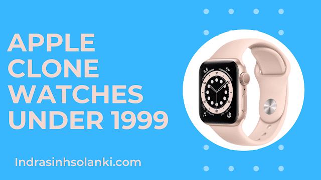 Top Apple Clone Watches Under 1999