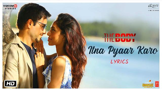 Itna Pyaar Karo Lyrics – The Body  Shreya Ghoshal