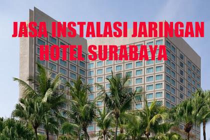 Jasa Instalasi Jaringan Hotel Surabaya