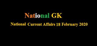 National Current Affairs 18 February 2020