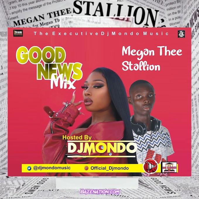 Megan Thee Stallion - Good News Mix Ft DjMondo