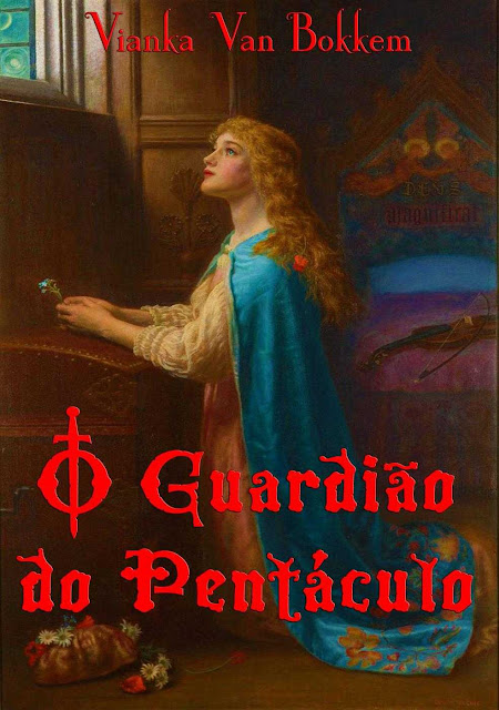 O Guardião do Pentáculo - Vianka Van Bokkem