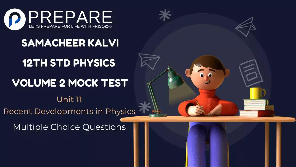 Samacheer Kalvi 12th Std English Medium Physics Vol2 Unit 11 MCQs Mock Test