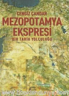 Cengiz Çandar - Mezopotamya Ekspresi & Bir Tarih Yolculuğu