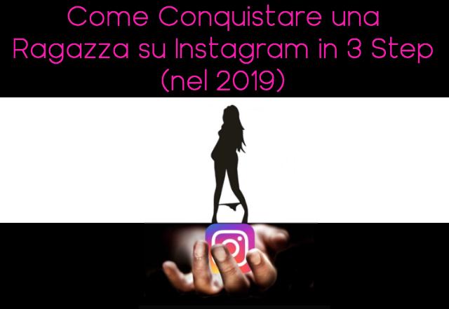 conquistare una ragazza su instagram in 3 semplici step