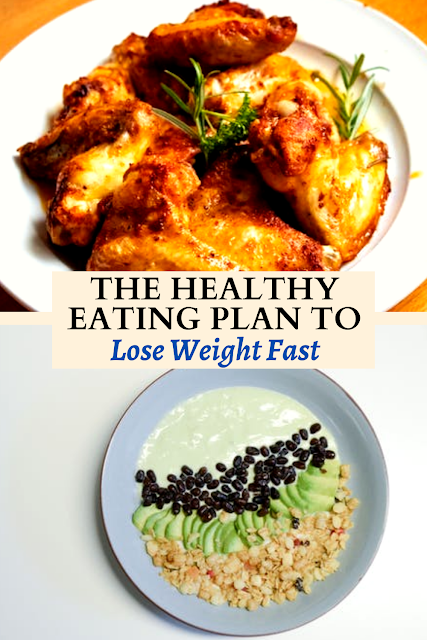 The Healthy Eating Plan to Lose Weight Fast