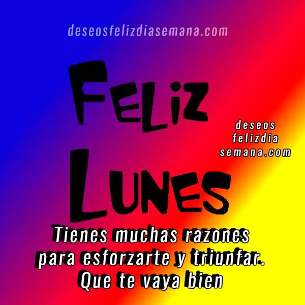 Bonitas Frases con imágenes de feliz lunes, inicio de semana, feliz semana con mensajes cristianos positivos de motivación en lunes por Mery Bracho.