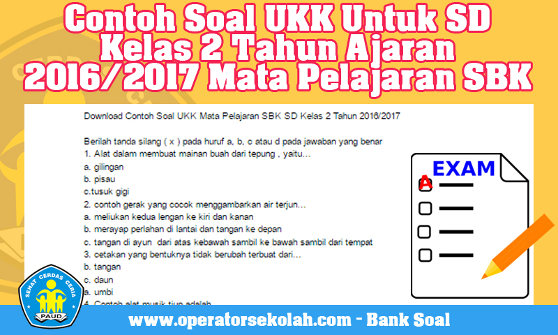 Contoh Soal UKK Untuk SD Kelas 2 Tahun Ajaran 2016/2017 Mata Pelajaran SBK