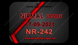 kerala-lottery-result-17-09-21 17-Nirmal-NR-242,kerala lottery, kerala lottery result,  kl result, yesterday lottery results, lotteries results, keralalotteries, kerala lottery, keralalotteryresult,  kerala lottery result live, kerala lottery today, kerala lottery result today, kerala lottery results today, today kerala lottery result, nirmal lottery results, kerala lottery result today nirmal, nirmal lottery result, kerala lottery result nirmal today, kerala lottery nirmal today result, nirmal kerala lottery result, live nirmal lottery NR-242, kerala lottery result 17.09.2021 nirmal NR 242 17 march 2021 result, 17 09 2021, kerala lottery result 17-09-2021, nirmal lottery NR 242 results 17-09-2021, 17/09/2021 kerala lottery today result nirmal, 17/09/2021 nirmal lottery NR-242, nirmal 17.09.2021, 17.02.2021 lottery results, kerala lottery result march 17 2021, kerala lottery results 17th march 2021, 17.09.2021 week NR-242 lottery result, 17.09.2021 nirmal NR-242 Lottery Result, 17-09-2021 kerala lottery results, 17-09-2021 kerala state lottery result, 17-09-2021 NR-242, Kerala nirmal Lottery Result 17/09/2021