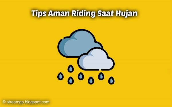 terkadang hujan bisa jadi sangat menyebalkan Tips Aman Riding Saat Hujan