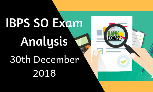 IBPS SO Exam Analysis 30th December 2018