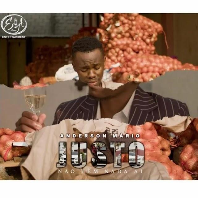 Anderson Mário - Justo - Não Tem Nada Aí (Afro Naija) Download mp3
