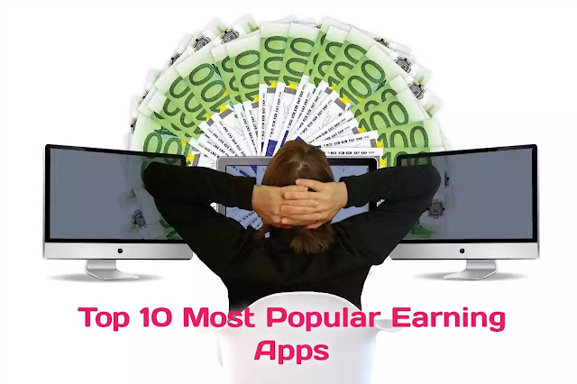 Top 10 Most Popular Earning Apps
