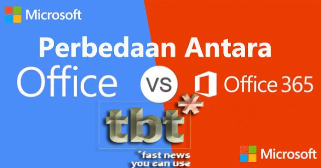 Apa Perbedaan Antara Office dan Office 365 ?