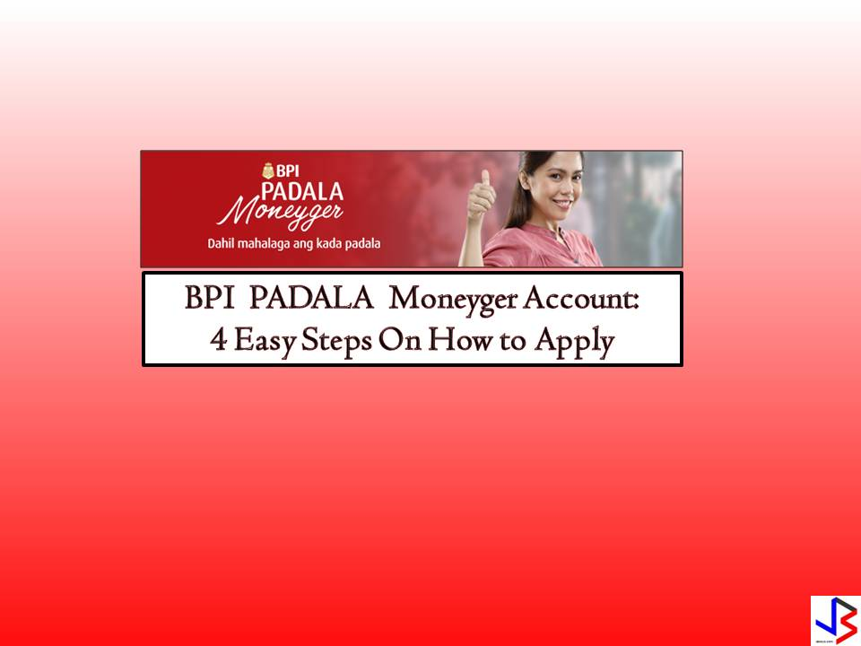 "If you are the ""manager"" of the remittances sent by an Overseas Filipino Workers (OFW) this savings account is designed for you. With the BPI Padala Moneyger, you can budget effectively and save for your family's future. Remittances are sent directly into your account in a safe and very convenient way.  The product has the following main feature:  Convenient!  Remittances will be directed to your BPI Padala Moneyger Account any time of the day, even holidays! Balance can be checked via online or mobile banking. You can also do other transaction with your account such as transfer funds and pay bills. It means you don't need to withdraw all the money sent to you. You can manage your financial transaction with a tip of your finger as well.  Safe!  Withdraw only as needed! The money is safe with the account. You don't need to withdraw the whole amount and carry home with you. With BPI Padala Manager, you can withdraw anytime, anywhere via BPR ATM nationwide. And one more thing? Withdrawal is free!  Affordable  BPI Padala Manager does not require you to have maintaining balance. Just make sure you have four remittance transaction in the account in a year! Very easy right? Because we all know that OFW sends remittances almost every month!  Product Pricing and Rate  Type of Deposit — BPI Padala Moneyger Required Initial Deposit — None Required Minimum Monthly ADB — Waived. As long as there are 4 remittances in a year! Required Daily Balance to Earn Interest — P5,000 Interest Rate — 0.25% per annum  How to Open an Account  Opening a BPI Padala Moneyger Account is very easy!  Step — 1  Visit any BPI or BPI Family Savings Bank branch nearest you!  Step — 2  Bring the following requirements  One (1) original, valid ID with photo and signature Proof of remittance, such as any of the following Copy of previous remittance transaction receipt (maybe from pawnshops, remittance centers, etc.) Copy of remitter's work contract, work visa/work permit, overseas employment certificate from POEA, OWWA ID, ODOS certificate, etc. Copy of statement of bank account showing remittance credit Referral letter from BPI Overseas Customer Segment This document may be presented upon claiming of a debit card.  Step — 3 Fill out the Standard Account Opening forms  Step — 4  Wait for three days for the Debit Card of your Padala Moneyger account. This will be available at the branch where you opened an account!  There you go. We all know that budgeting OFW's money is not easy with increasing prices of products and services lately. But always remember to set aside a small part of the remittances for the savings. Working abroad is not easy and it won't last forever."