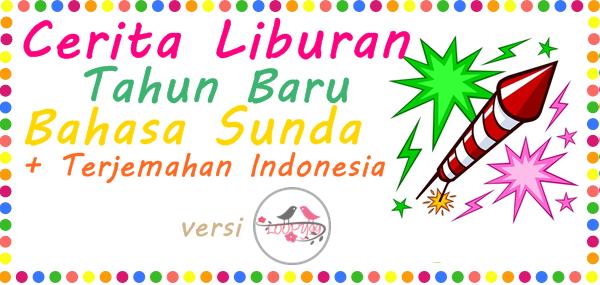 Cerita Liburan Tahun Baru Bahasa Sunda Terjemahan B Indonesia Versi