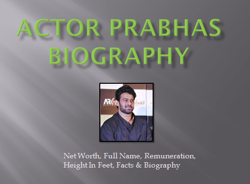 prabhas-net-worth-height-biography
