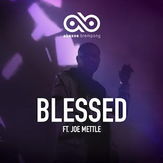 LYRICS + Video: Akesse Brempong - Blessed Ft. Joe Mettle