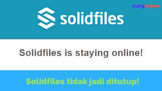 Solidfiles merupakan sebuah situs penyedia layanan penyimpanan berkas online gratis denga Layanan File Hosting Solidfiles Tidak Jadi Ditutup!