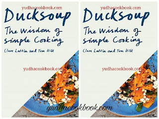 Download ebook DUCKSOUP : The Wisdom Of Simple Cooking