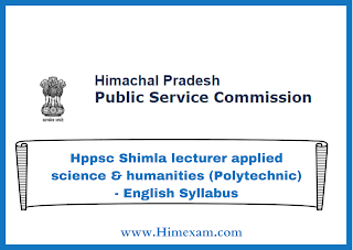 Hppsc Shimla lecturer applied science & humanities (Polytechnic) - English Syllabus