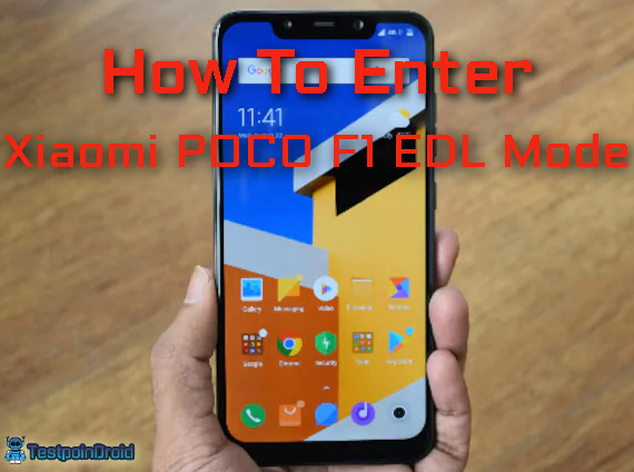 How To Enter Xiaomi POCO F1 EDL Mode Download Easily