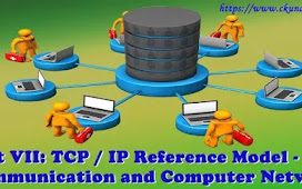Unit VII: TCP / IP Reference Model - Data Communication and Computer Network