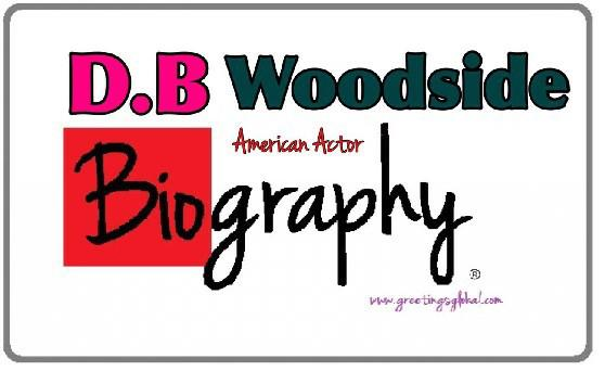 Hollywood actor d.b. woodside biography