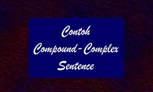 Contoh Compound-Complex Sentence dengan Materi Lengkap