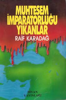 Raif Karadağ - Muhteşem İmparatorluğu Yıkanlar