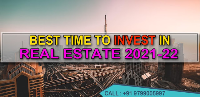 Best Time to Invest in Real Estate 2021-22
