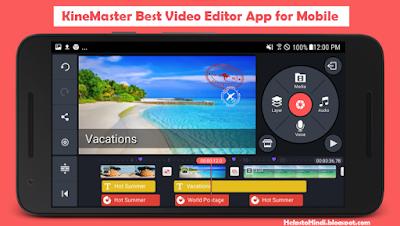 KineMaster Video Editor App for Mobile