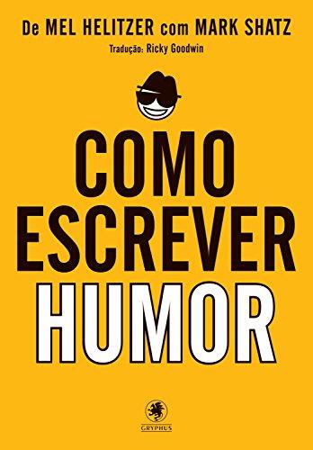 Como escrever humor Volume 2 - Mel Helitzer
