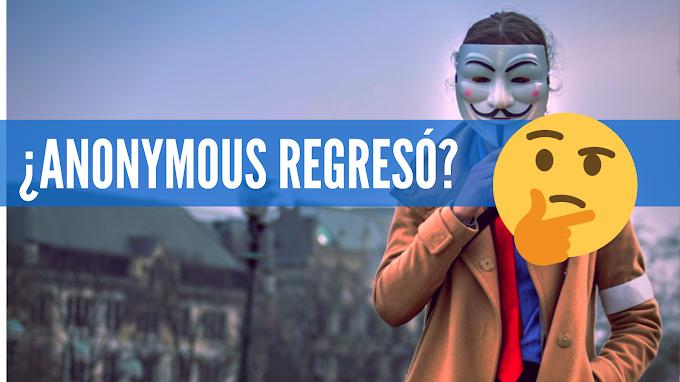 EL REGRESO DE ANONYMOUS Y SUS PRINCIPALES ACCIONES