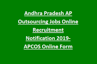 Andhra Pradesh AP Outsourcing Jobs Online Recruitment Notification 2019-APCOS Online Form
