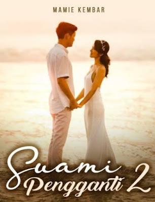 Novel Suami Pengganti 2 Karya Mamie Kembar Full Episode