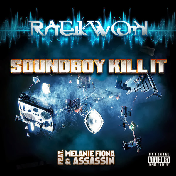 Raekwon - Soundboy Kill It (feat. Melanie Fiona & Assassin) - Single Cover
