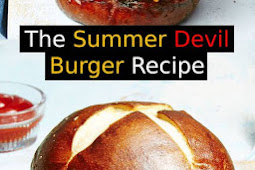 The Summer Devil Burger Recipe