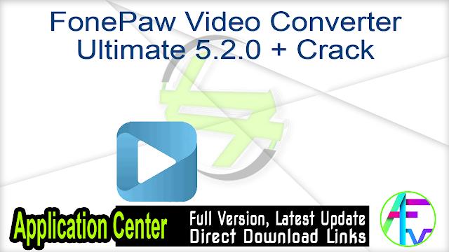 FonePaw Video Converter Ultimate 5.2.0 + Crack