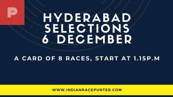 Hyderabad Race Selections 6 December