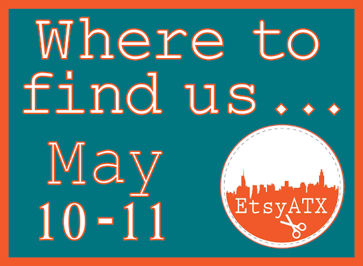 Etsy ATX Members Out & About - May 10-11th