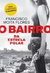 Francisco Moita Flores - O Bairro da Estrela Polar
