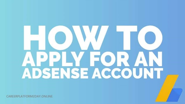 HOW TO APPLY FOR AN ADSENSE ACCOUNT