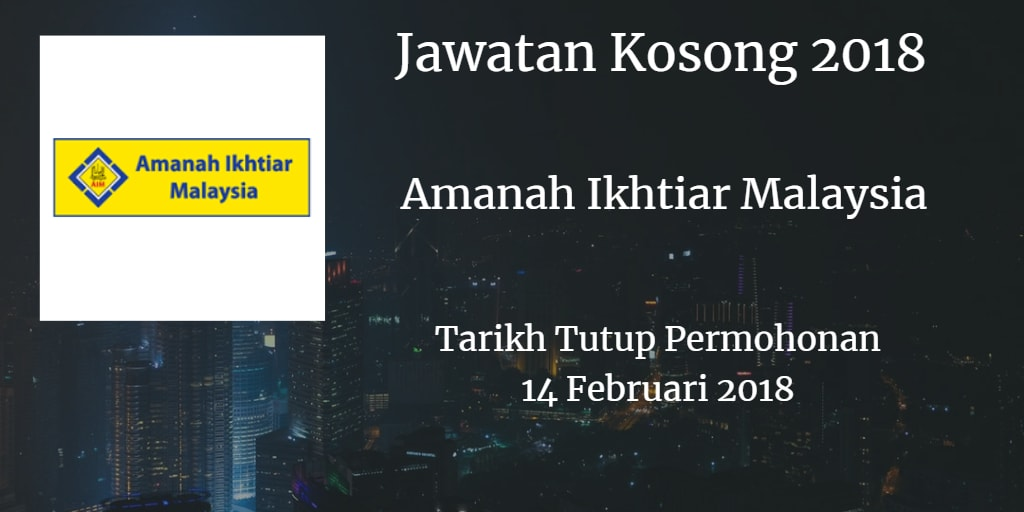 Jawatan Kosong Amanah Ikhtiar Malaysia 14 Februari 2018