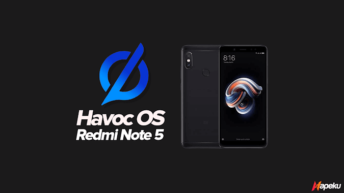 ROM Havoc OS New Build Xiaomi Redmi Note 5 ( WHYRED )