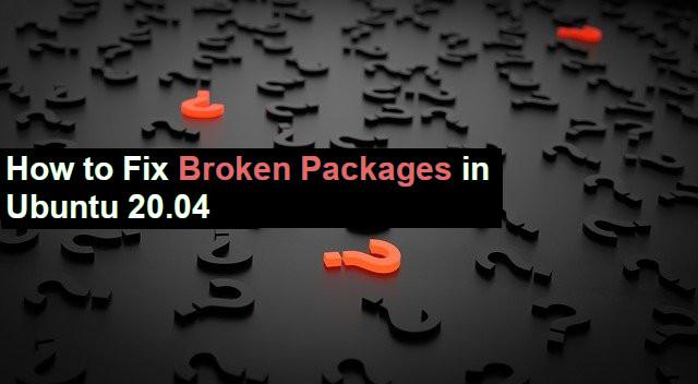 كيفية إصلاح خطأ الحزم المعطلة في Ubuntu 20.04 والتوزيعات المبنية عليها ؟