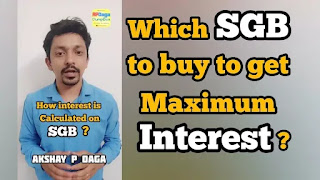 Which SGB to buy to get maximum Interest? How interest is calculated on SGB? I Investment Ideas by APDaga